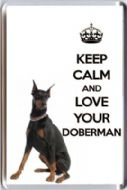 KEEP CALM and LOVE YOUR DOBERMAN with a Doberman Pinscher Image Fridge Magnet